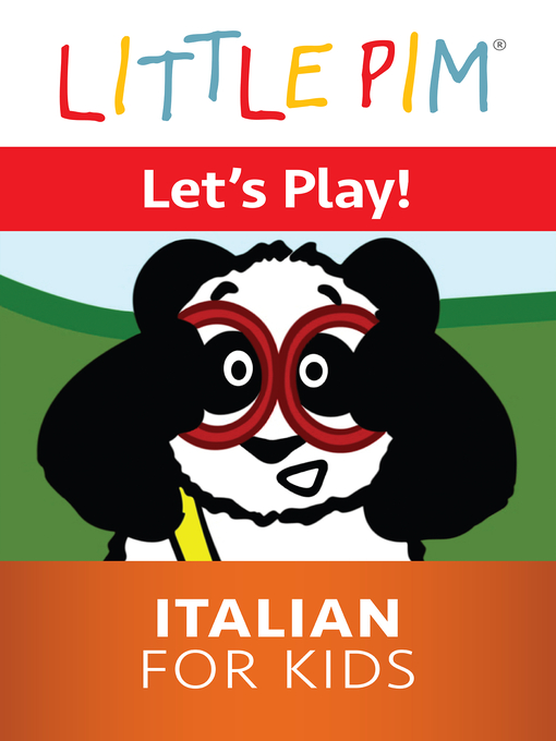 Title details for Little Pim: Let's Play! - Italian for Kids by Julia Pimsleur Levine - Available