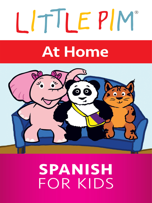 Title details for Little Pim: At Home - Spanish for Kids by Julia Pimsleur Levine - Available