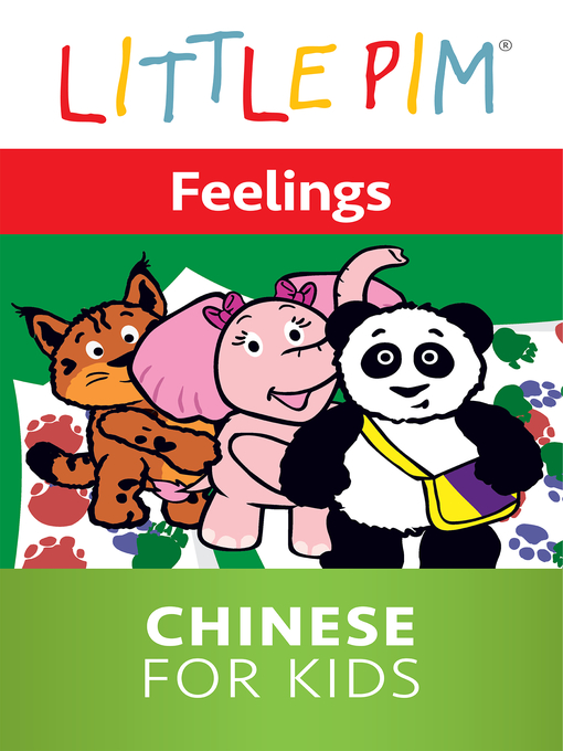 Title details for Little Pim: Feelings - Chinese for Kids by Julia Pimsleur Levine - Available