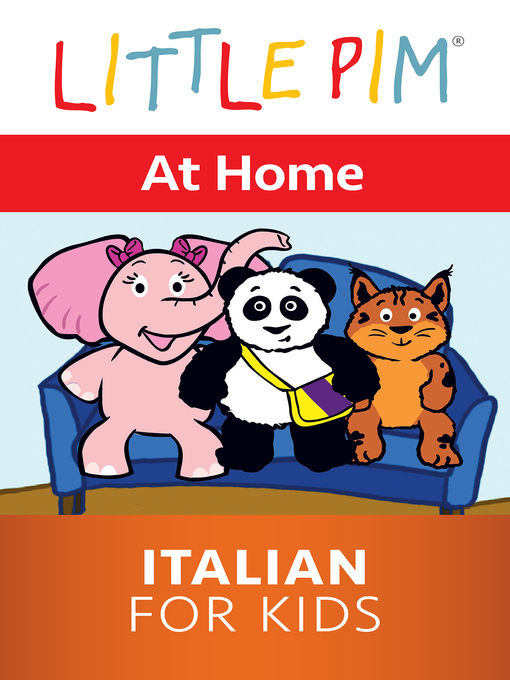 Title details for Little Pim: At Home - Italian for Kids by Julia Pimsleur Levine - Available