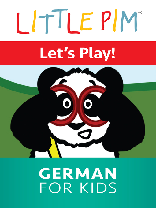 Title details for Little Pim: Let's Play! - German for Kids by Julia Pimsleur Levine - Wait list