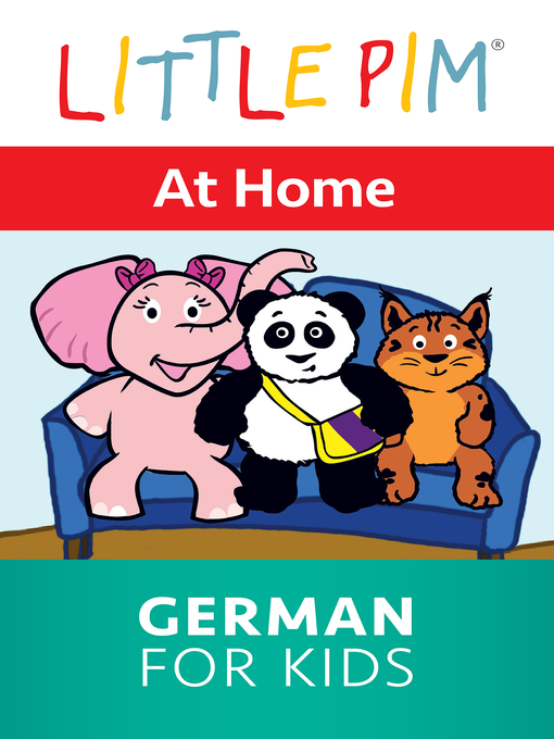 Title details for Little Pim: At Home - German for Kids by Julia Pimsleur Levine - Available