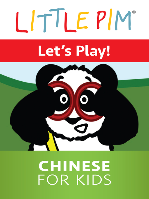 Title details for Little Pim: Let's Play! - Chinese for Kids by Julia Pimsleur Levine - Available