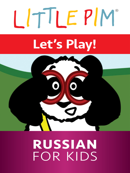 Title details for Little Pim: Let's Play! - Russian for Kids by Julia Pimsleur Levine - Available