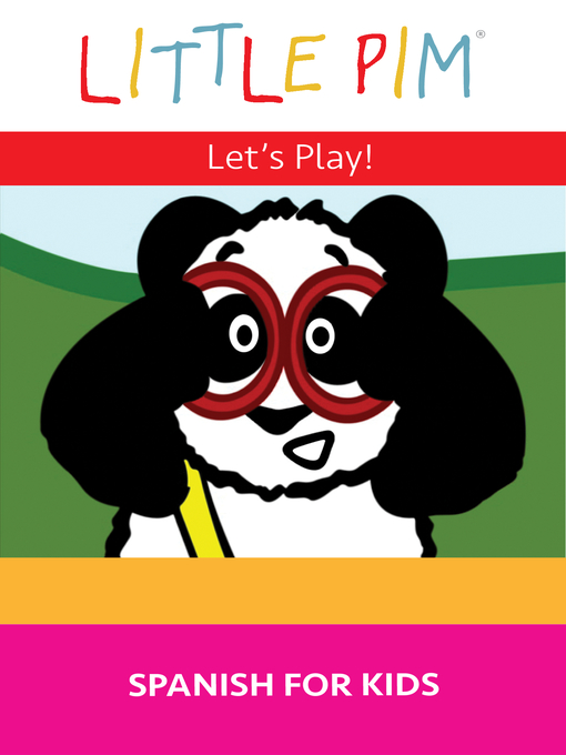Title details for Little Pim: Let's Play! - Spanish for Kids by Julia Pimsleur Levine - Wait list