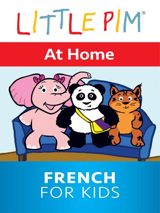 Title details for Little Pim: At Home - French for Kids by Julia Pimsleur Levine - Available