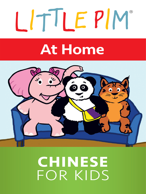 Title details for Little Pim: At Home - Chinese for Kids by Julia Pimsleur Levine - Available