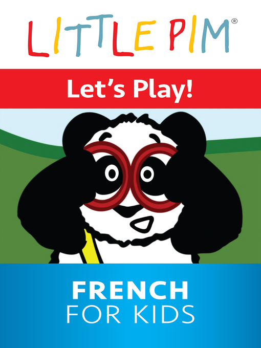 Title details for Little Pim: Let's Play! - French for Kids by Julia Pimsleur Levine - Available