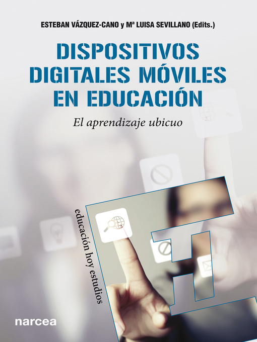 Title details for Dispositivos digitales móviles en educación by Esteban Vázquez-cano - Available