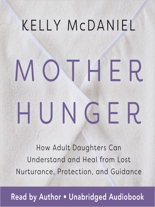 Title details for Mother Hunger by Kelly McDaniel - Wait list