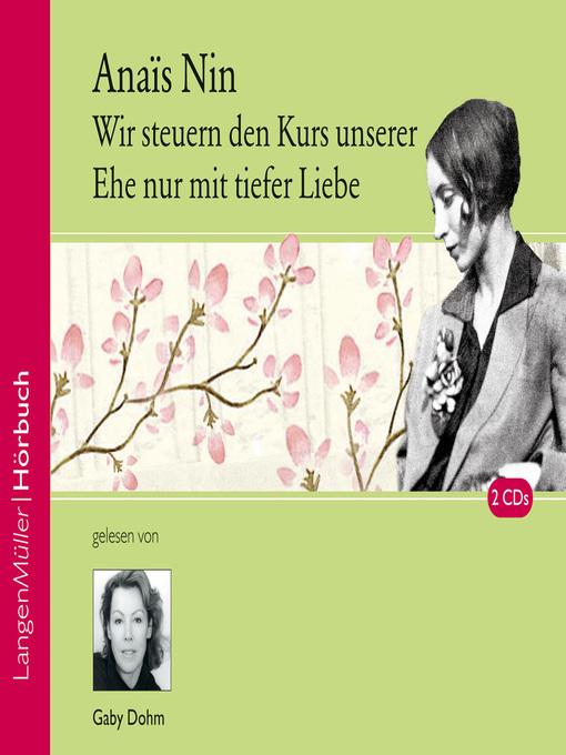 Title details for Wir steuern den Kurs unserer Ehe nur mit tiefer Liebe by Anais Nin - Available