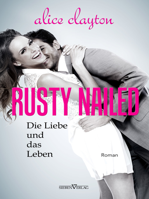 Title details for Rusty Nailed by Alice Clayton - Available