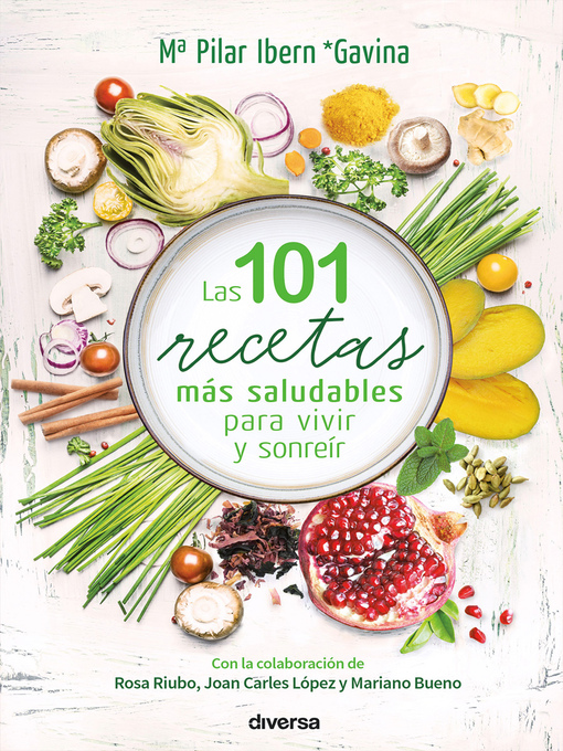 Title details for Las 101 recetas más saludables para vivir y sonreír by Mª Pilar Ibern Gavina - Available