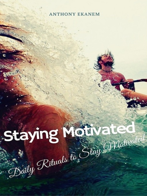 Title details for Staying Motivated by Anthony Ekanem - Wait list