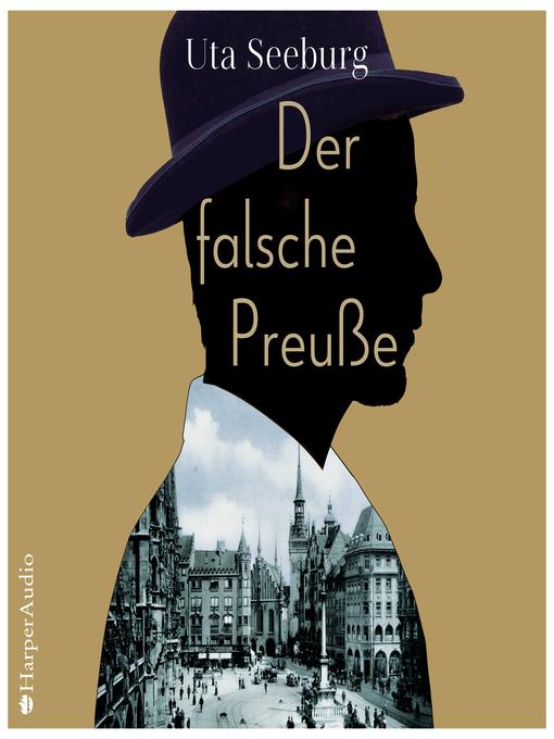 Title details for Der falsche Preuße (ungekürzt) by Uta Seeburg - Available