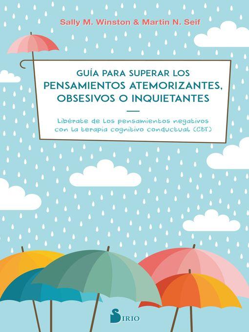 Title details for Guía para superar los pensamientos atemorizantes, obsesivos o inquietantes by Sally M. Winston - Available