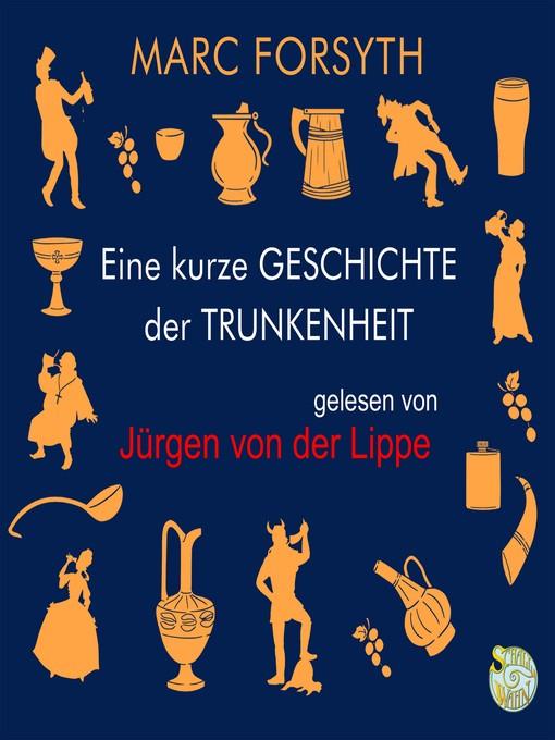 Title details for Eine kurze Geschichte der Trunkenheit by Mark Forsyth - Wait list