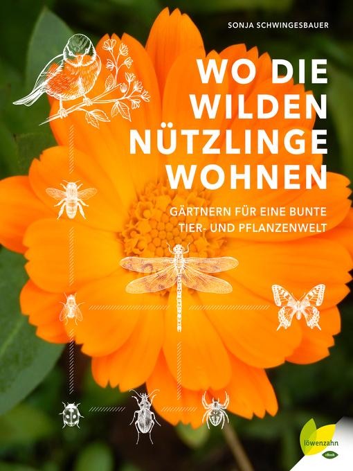 Title details for Wo die wilden Nützlinge wohnen by Sonja Schwingesbauer - Available