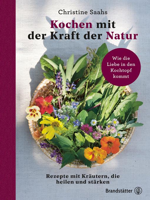 Title details for Kochen mit der Kraft der Natur by Christine Saahs - Available