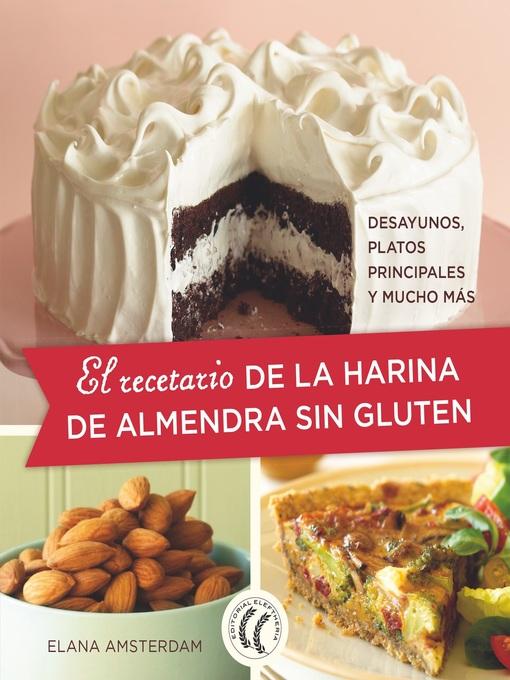 Title details for El recetario de la harina de almendra sin gluten by Elana Amsterdam - Available