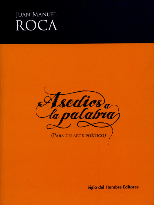 Detalles del título Asedios a la palabra de Juan Manuel Roca - Disponible
