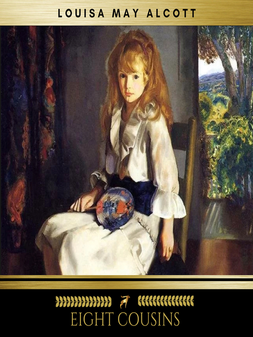 Title details for Eight Cousins by Louisa May Alcott - Available
