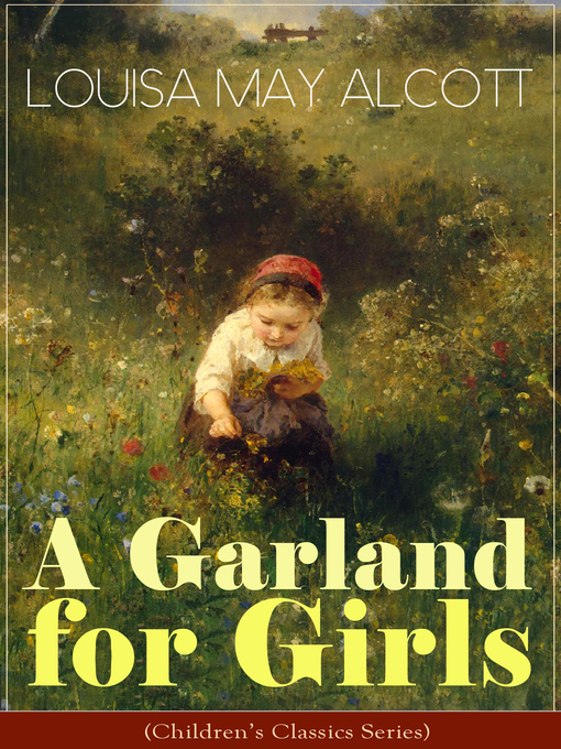 Title details for A Garland for Girls (Children's Classics Series) by Louisa May Alcott - Available