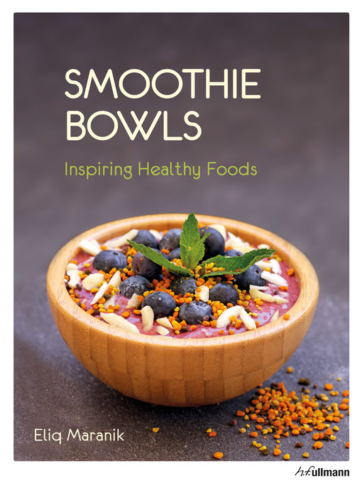 Title details for Smoothie Bowls by Eliq Maranik - Available