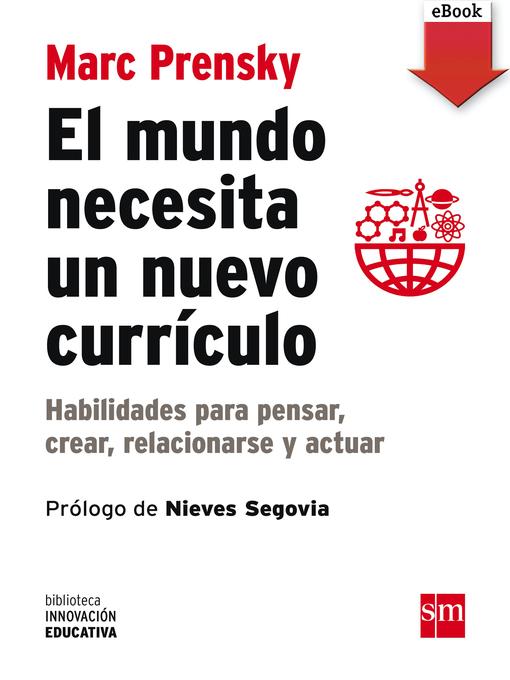 Title details for El mundo necesita un nuevo currículo by Marc Prensky - Available