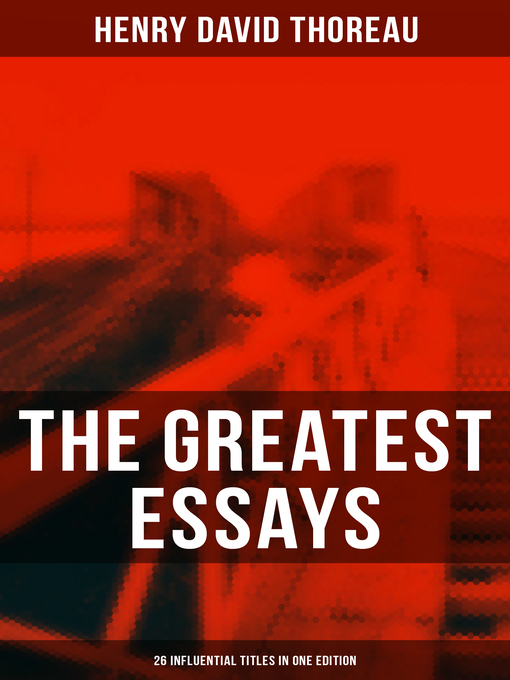 The Greatest Essays Of Henry David Thoreau Influential Titles In  Title Details For The Greatest Essays Of Henry David Thoreau  Influential Titles In
