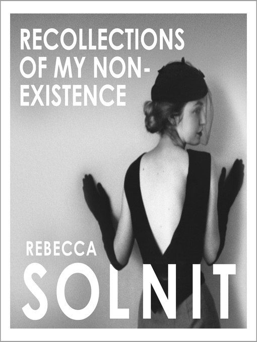 Title details for Recollections of My Non-Existence by Rebecca Solnit - Wait list