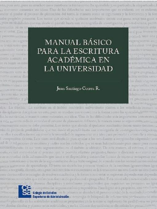 Title details for Manual básico para la escritura académica en la universidad by Juan Santiago Correa Restrepo - Available