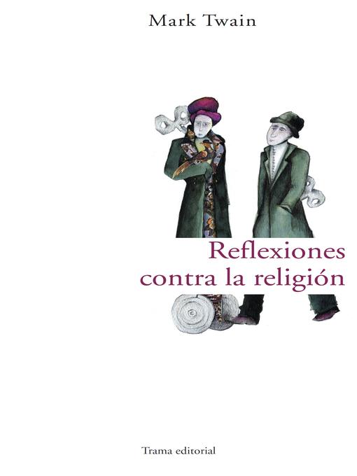 Detalles del título Reflexiones contra la religión de Mark Twain - Disponible