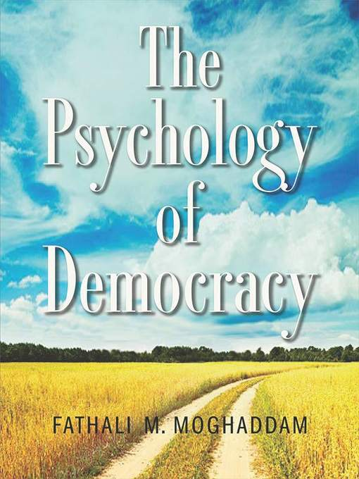 Title details for The Psychology of Democracy by Fathali M. Moghaddam - Available