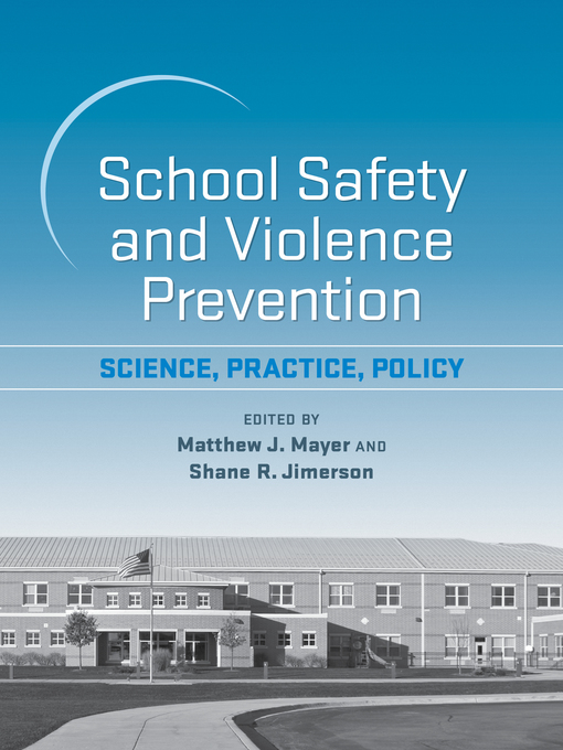 Title details for School Safety and Violence Prevention by Matthew J. Mayer - Available