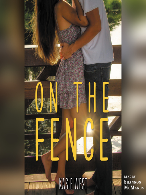 Title details for On the Fence by Kasie West - Available