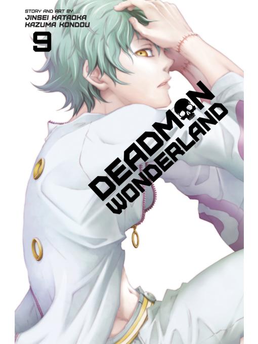Title details for Deadman Wonderland, Volume 9 by Jinsei Kataoka - Available