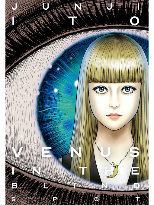 Title details for Venus in the Blind Spot by Junji Ito - Available