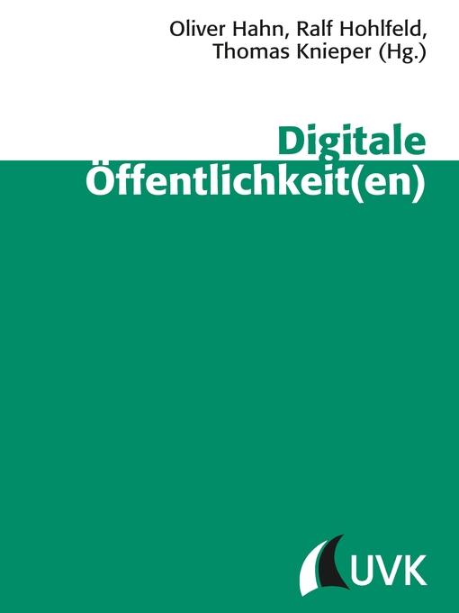 Title details for Digitale Öffentlichkeit(en) by Oliver Hahn - Available