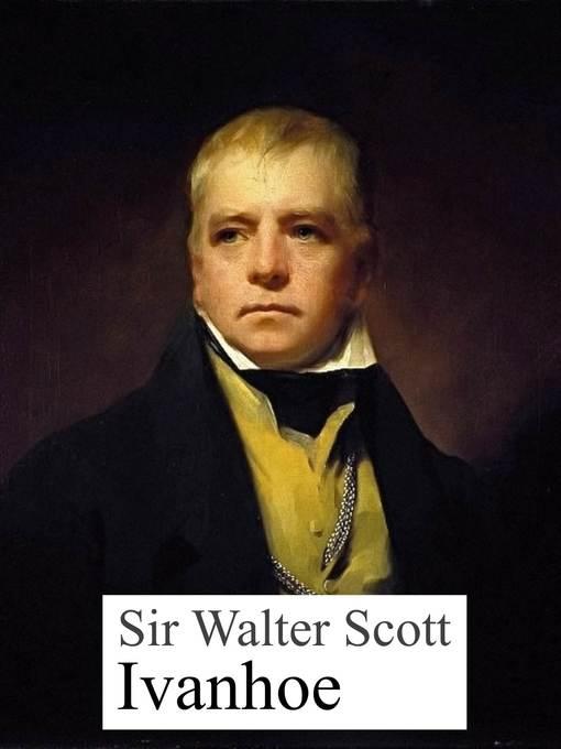 the summary of ivanhoe by sir walter scott Ivanhoe is a novel by sir walter scott it was written in 2 plot summary ivanhoe - wikipedia, the free encyclopedia.