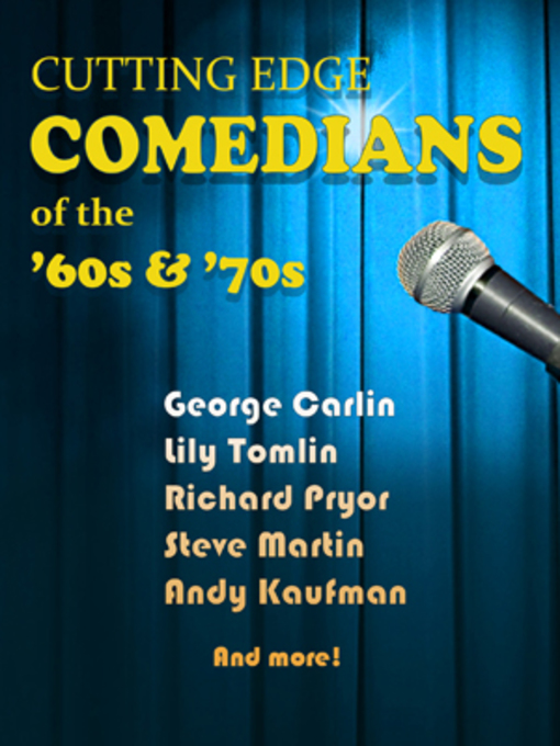 Title details for Cutting Edge Comedians of the 60s and 70s by George Carlin - Available