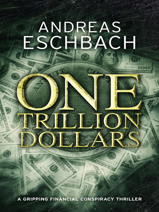 Title details for One Trillion Dollars by Andreas Eschbach - Available