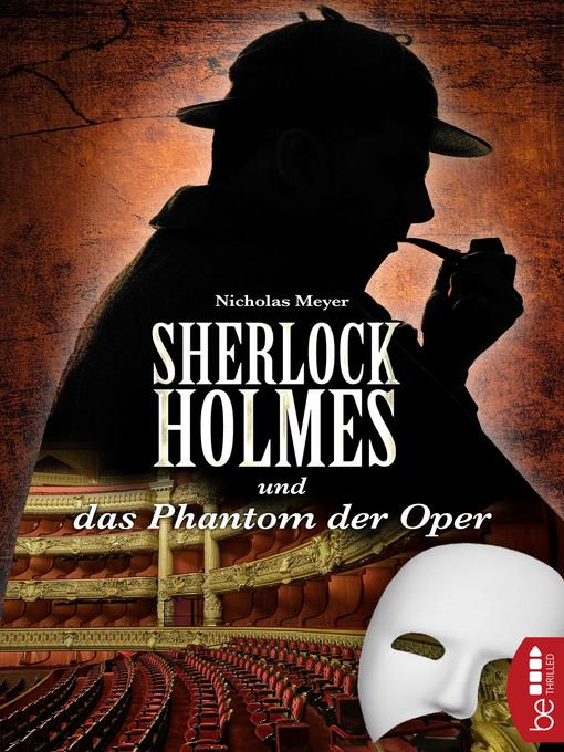 Title details for Sherlock Holmes und das Phantom der Oper by Nicholas Meyer - Available