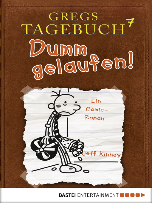 Title details for Gregs Tagebuch 7--Dumm gelaufen! by Jeff Kinney - Available