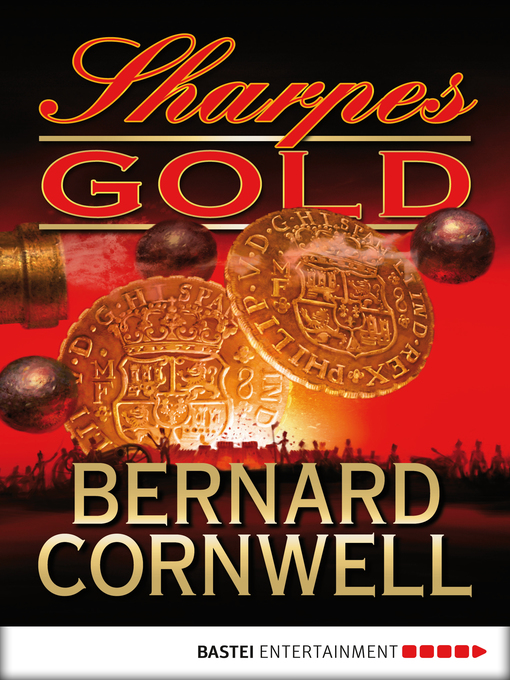 Title details for Sharpes Gold by Bernard Cornwell - Available