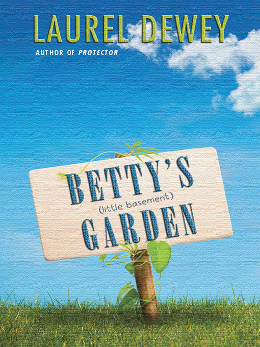 Title details for Betty's (Little Basement) Garden by Laurel Dewey - Available