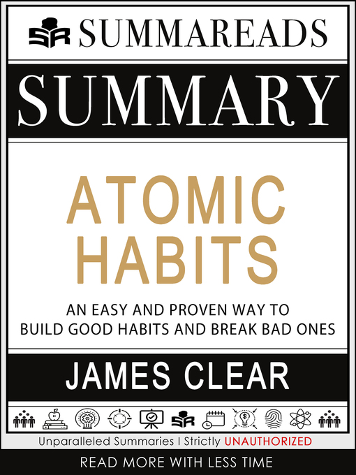 Title details for Summary of Atomic Habits: An Easy and Proven Way to Build Good Habits and Break Bad Ones by James Clear by Summareads Media - Available