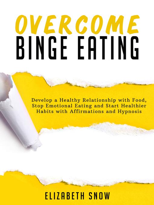 Title details for Overcome Binge Eating by Elizabeth Snow - Wait list