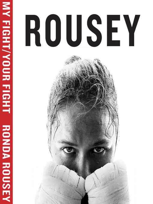 Title details for My Fight / Your Fight by Ronda Rousey - Available