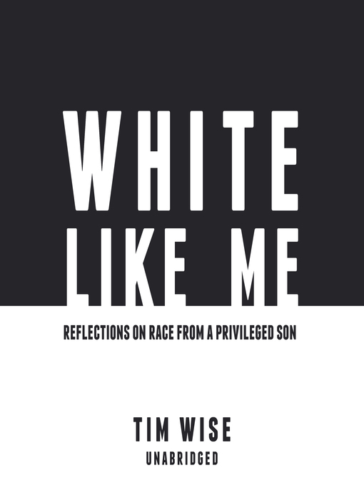 Title details for White Like Me by Tim Wise - Available